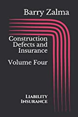 Construction Defects and Insurance Volume Four: Liability Insurance Paperback