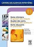 Soins infirmiers et gestion des risques - Qualité des soins, évaluation des pratiques - Soins éducat: Unités d'enseignement 4.5 / 4.6 / 4.8