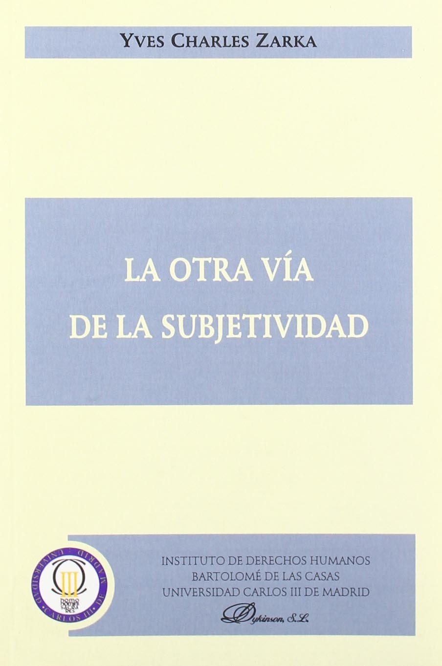 La Otra Vía De La Subjetividad (Spanish Edition) (Spanish) Paperback – April 2, 2008