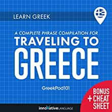 Learn Greek: A Complete Phrase Compilation for Traveling to Greece Audiobook by  Innovative Language Learning LLC Narrated by  GreekPod101.com