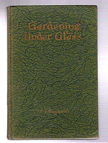 Gardening Under Glass - Gardening Under Glass