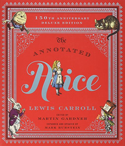 - The Annotated Alice: 150th Anniversary Deluxe Edition (150th Deluxe Anniversary Edition)  (The Annotated Books)