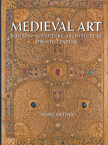 Medieval Art: Painting Sculpture, Architecture 4th thru 14th Century