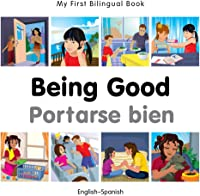 My First Bilingual Book - Being Good -