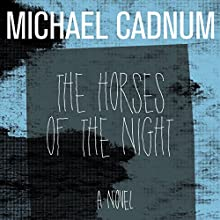The Horses of the Night: A Novel Audiobook by Michael Cadnum Narrated by Bronson Pinchot