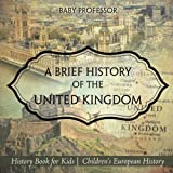 european history for kids - A Brief History of the United Kingdom - History Book for Kids | Children's European History
