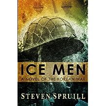 Ice Men: A Novel of the Korean War