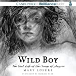 Wild Boy: The Real Life of the Savage of Aveyron | Mary Losure
