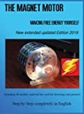 The Magnet Motor: Making Free Energy Yourself