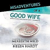 Misadventures of a Good Wife: Misadventures Book 6 | Helen Hardt, Meredith Wild