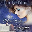 The Sister-Wives of Concordia Audiobook by Emily Tilton Narrated by Patrick Blackthorne