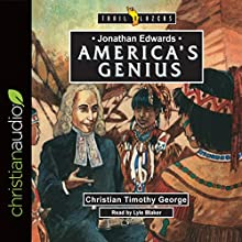 Jonathan Edwards: America's Genius: Trailblazers Audiobook by Christian Timothy George Narrated by Lyle Blaker