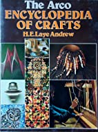 The Arco Encyclopedia of Crafts by Laye H.E.…