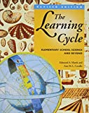 The Learning Cycle : Elementary School Science and Beyond, Marek, Edmund A. and Cavallo, Ann M. L., 0435071335