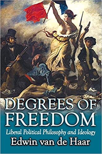 Télécharger ebook free free Degrees of Freedom: Liberal Political Philosophy and Ideology by Edwin van de Haar B00XPUW58M (Littérature Française) PDF CHM