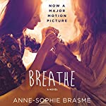 Breathe: A Novel | Anne-Sophie Brasme