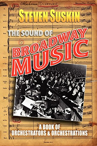 The Sound of Broadway Music: A Book of Orchestrators and Orchestrations by Oxford University Press
