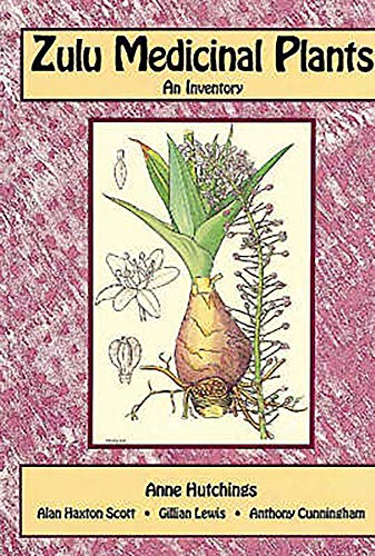 Zulu Medicinal Plants: An Inventory (Medicinal Plants Of South Africa)