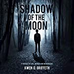 Shadow of the Moon | Kwen Griffeth
