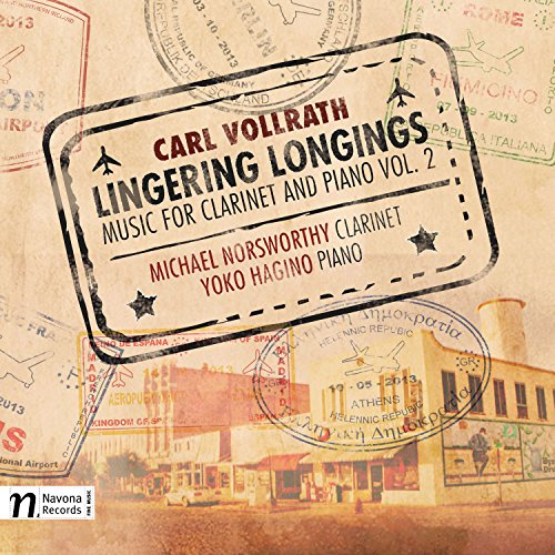 Price comparison product image Carl Vollrath: Lingering Longings - Music for Clarinet & Piano, Vol. 2