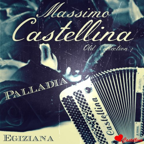 Massimo Castellina Old Collection, Vol. 2 (Palladia, Egiziana) (Palladia Music)