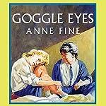 Goggle Eyes | Anne Fine