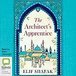 The Architect's Apprentice   Elif Shafak