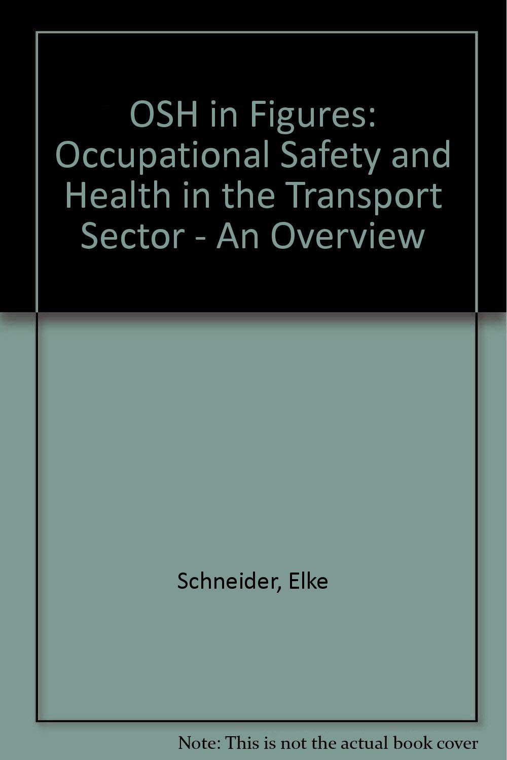 OSH in Figures: Occupational Safety and Health in the Transport Sector - An Overview