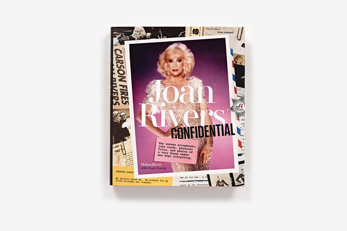 Joan Rivers Confidential The Unseen Scrapbooks Joke Cards Personal Files And Photos Of A Very Funny Woman Who Kept Everything Melissa
