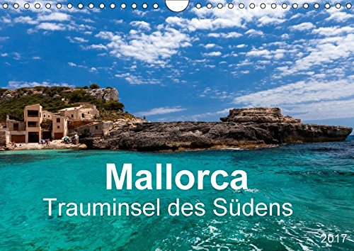 Mallorca - Trauminsel des Südens (Wandkalender 2017 DIN A4 quer): Exklusive Bilder der Insel Mallorca zum Genießen (Monatskalender, 14 Seiten ) (CALVENDO Orte)