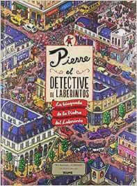 Pierre. El detective de laberintos: La búsqueda de la