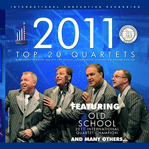 (Barbershop Harmony Society: Top 20 Quartets, 2011 Kansas City Convention)