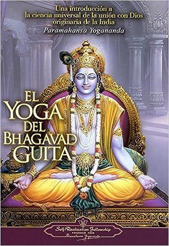 El Yoga del Bhagavad Guita The Yoga of the Bhagavad Gita ...