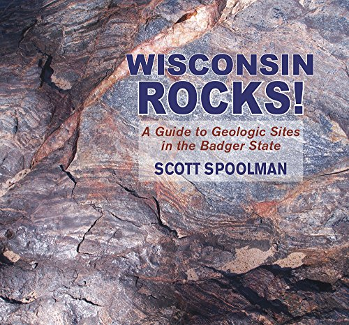 - Wisconsin Rocks!: A Guide to Geologic Sites in the Badger State (Geology Rocks!)