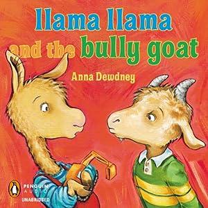 Llama Llama and the Bully Goat Hörbuch