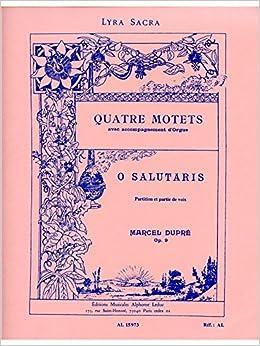 Book 4 Motets Op9: N01 O Salutaris - 4 Voix Mixtes et Orgue