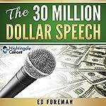 The 30 Million Dollar Speech | Ed Forman