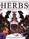 Let's Get Natural with Herbs, Debra Rayburn, 1886940959