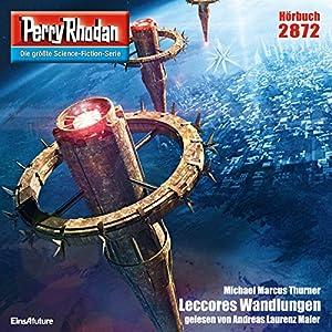 Leccores Wandlungen (Perry Rhodan 2872) Hörbuch