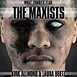 What Zombies Fear 2: The Maxists | Kirk Allmond,Laura Bretz