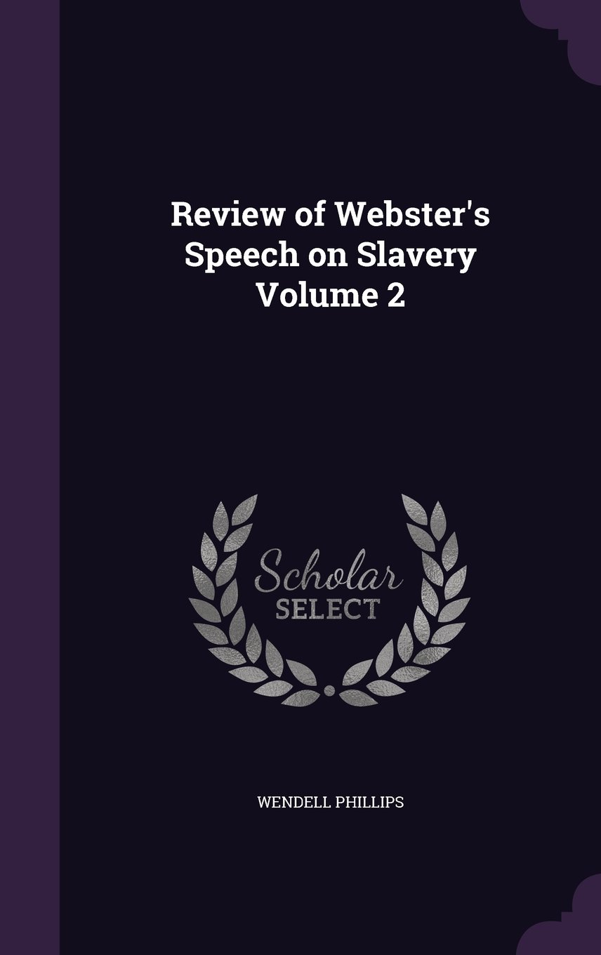 Download Review of Webster's Speech on Slavery Volume 2 PDF