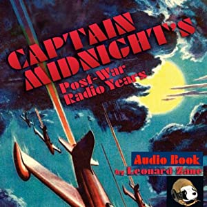 Captain Midnight's Post-War Radio Years Audiobook