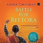 Battle for Bittora | Anuja Chauhan