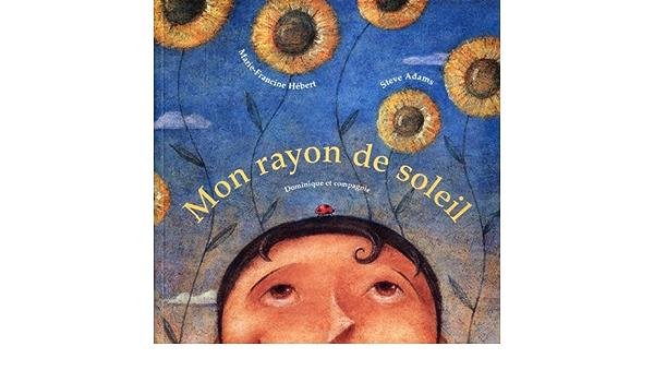 Mon Rayon de Soleil: 9782895122760: Amazon.com: BooksAmazon