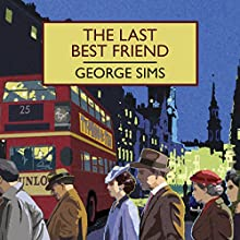 The Last Best Friend Audiobook by George Sims Narrated by David Thorpe