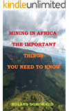 MINING IN AFRICA THE IMPORTANT THINGS YOU NEED TO KNOW (English Edition)