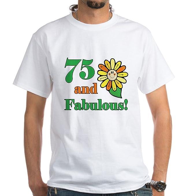 CafePress Fabulous 75th Birthday White T Shirt 100 Cotton
