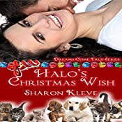 Halo's Christmas Wish: Dreams Come True, Book 1 | Sharon Kleve