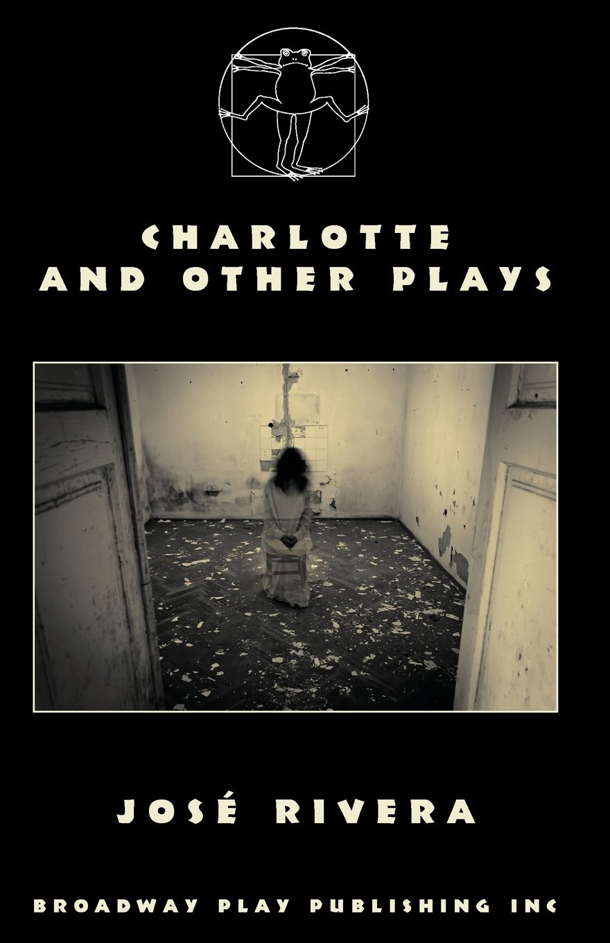 Charlotte and other plays jose rivera 9780881456790 amazon books fandeluxe Images