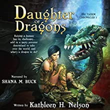 Daughter of Dragons Audiobook by Kathleen H. Nelson Narrated by Shana M. Buck